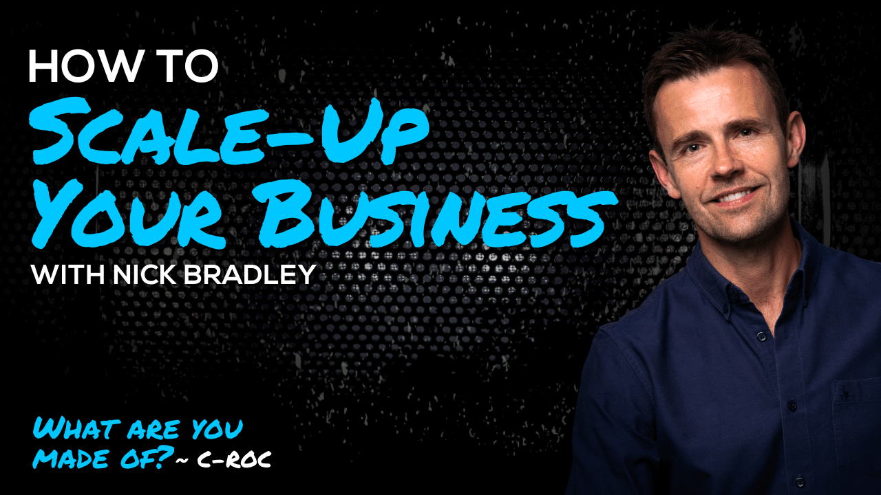How to Scale-Up Your Business with Nick Bradley