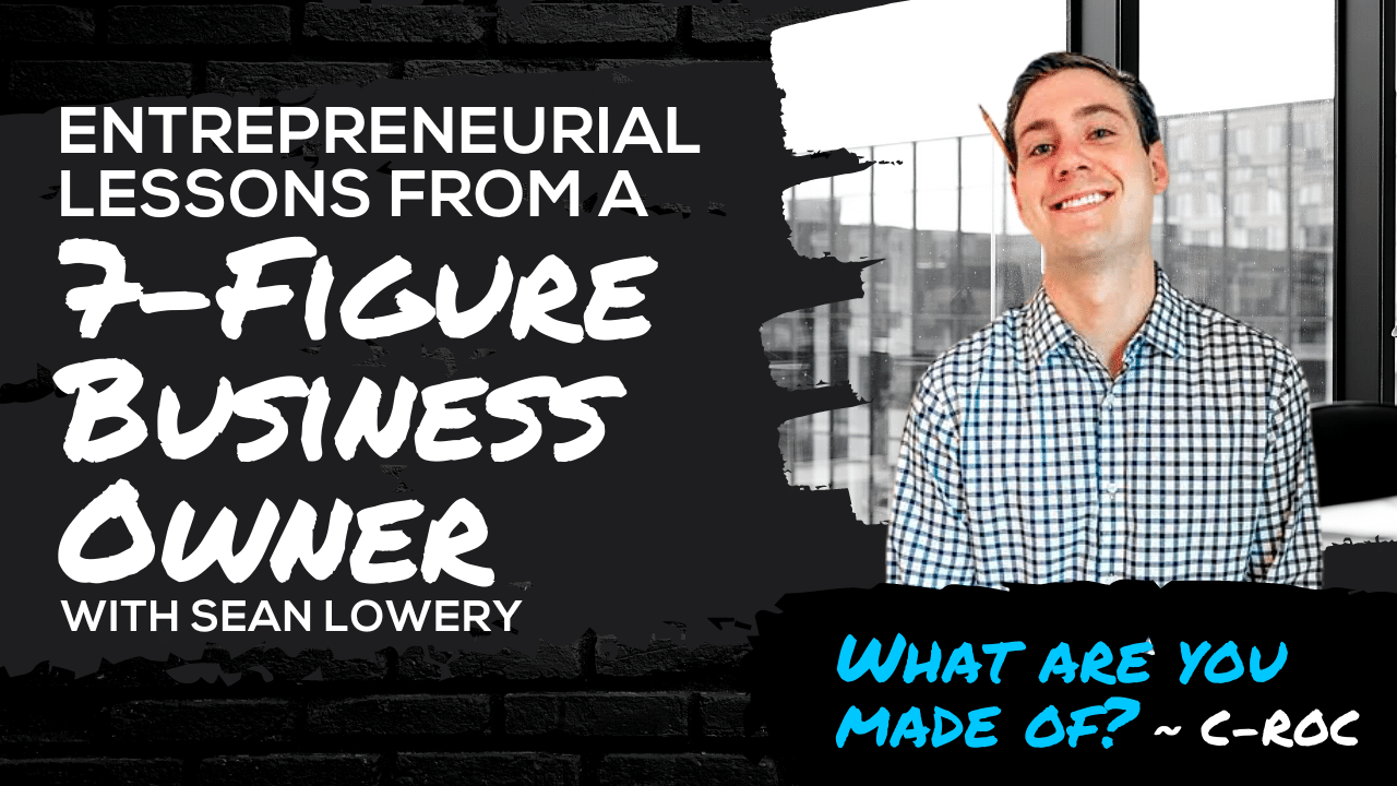 Entrepreneurial Lessons from a 7-Figure Business Owner with Sean Lowery